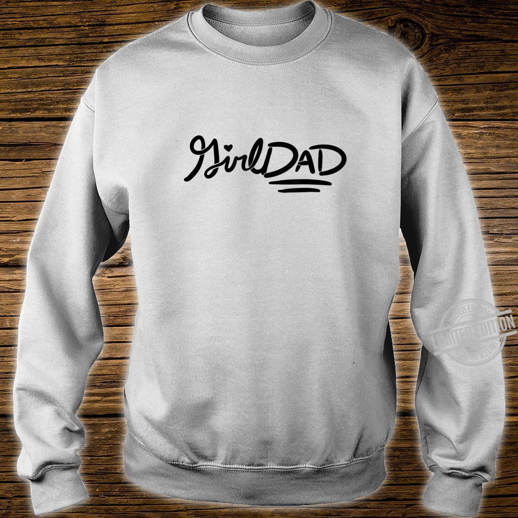 Girl Dad father's day girldads art girldad Shirt sweater