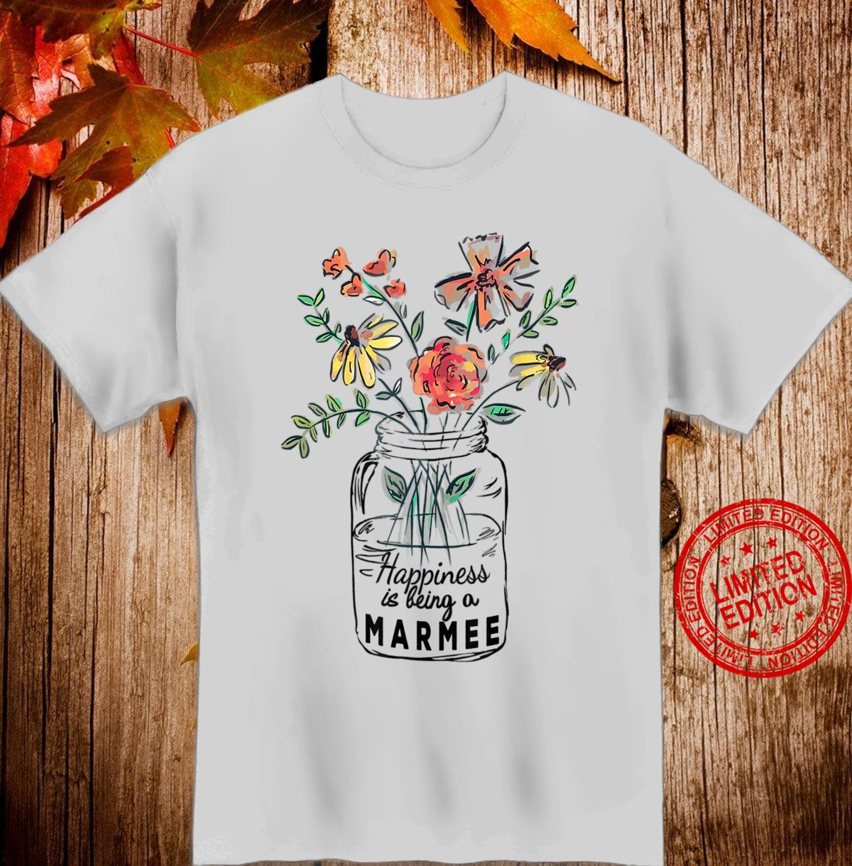 Happiness Is Being MarMee Life Flower Grandma Shirt