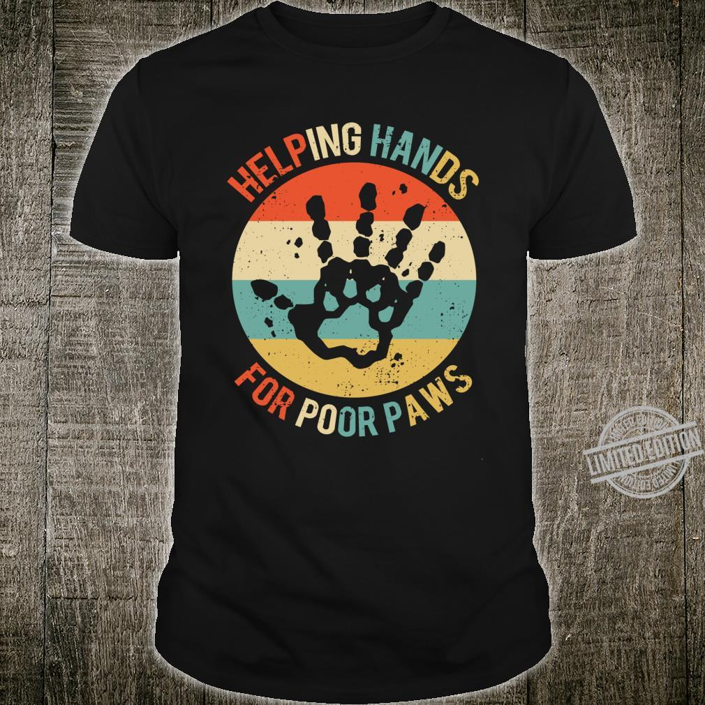 Helping Hands For Poor Paws Animal Welfare Pet Shirt