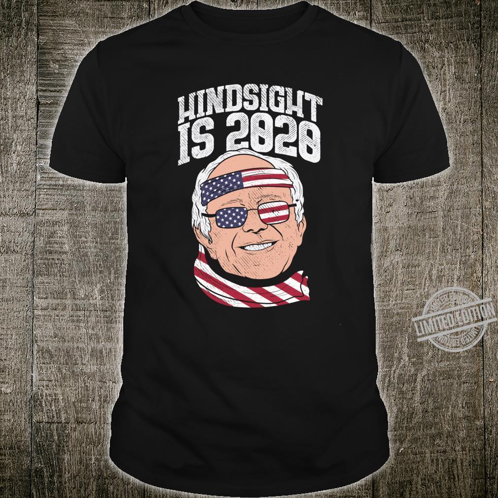 Hindsight Is 2020 Bernie Sanders US Flag Cool President Shirt