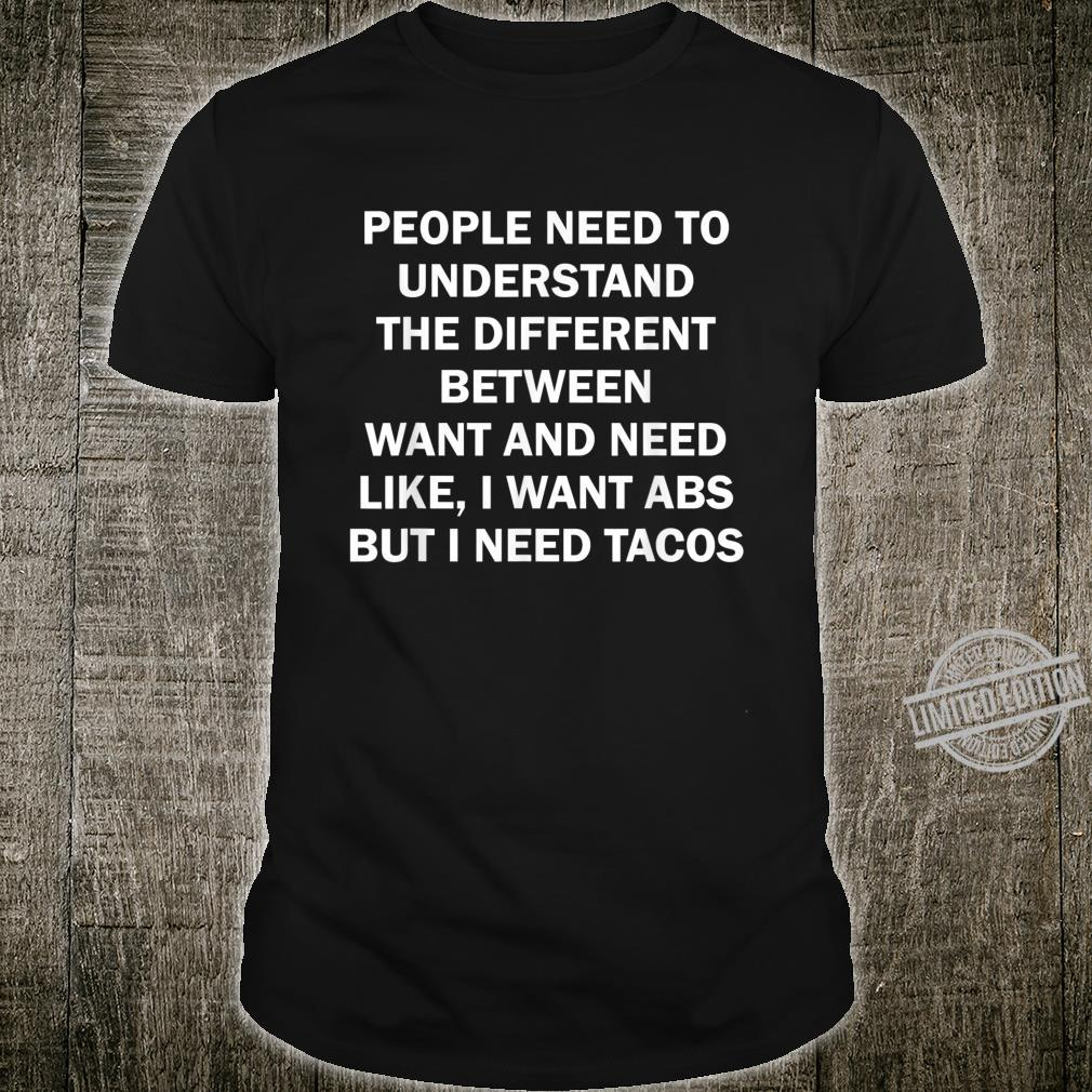 IWantAbsButINeedTacos Gym FitnessTacoLovers Shirt