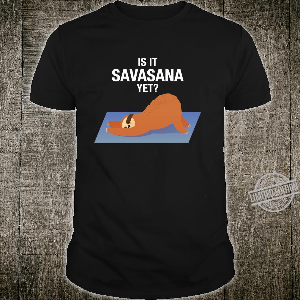 Is It Savasana Yet Sleeping Lazy Sloth Shirt