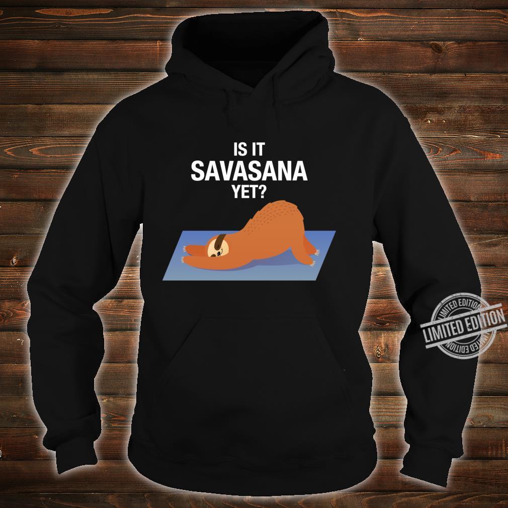 Is It Savasana Yet Sleeping Lazy Sloth Shirt hoodie