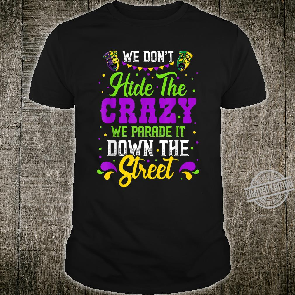 It's Mardi Gral Y'all We Don't Hide the Crazy We Parade it Shirt