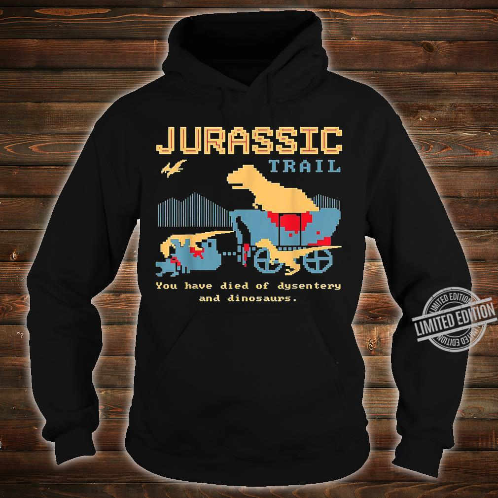 Jurassic Trail You Have Died Of Desentery Velociraptors Shirt hoodie