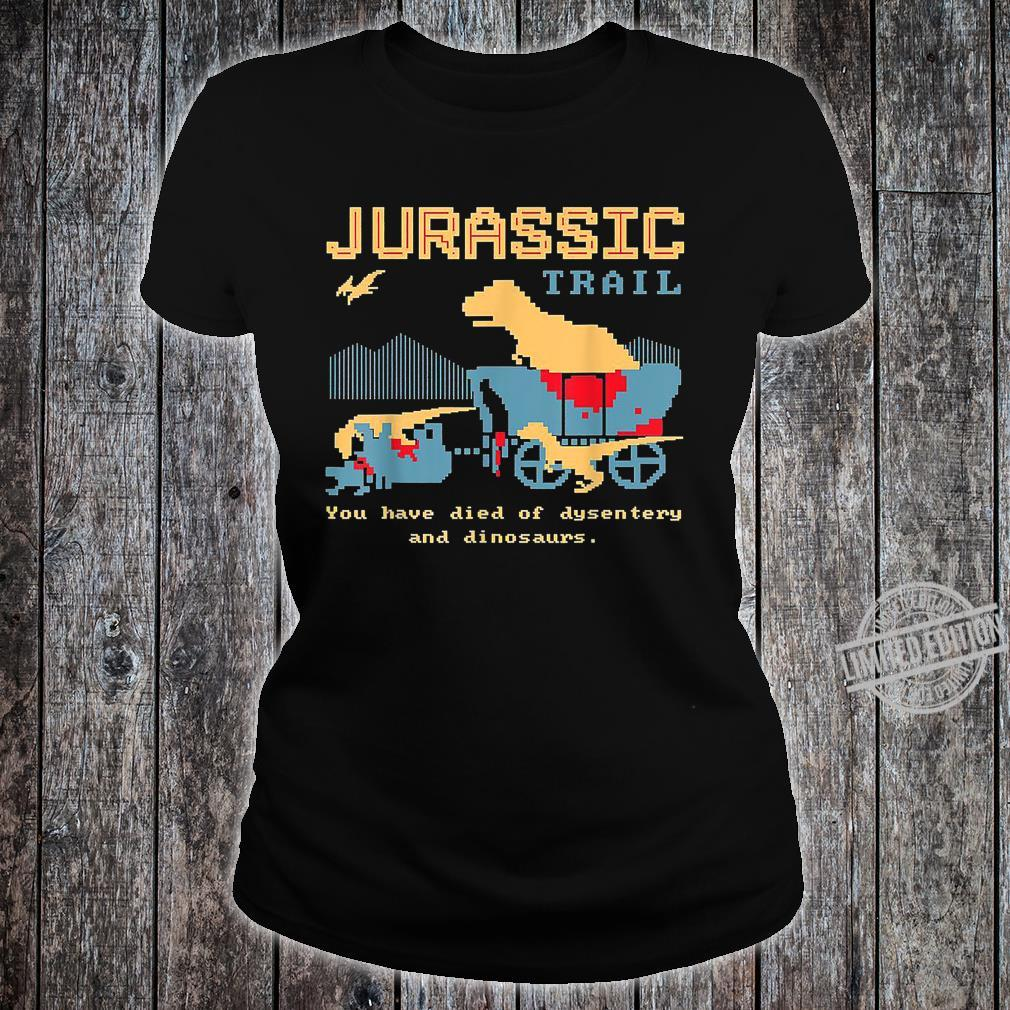 Jurassic Trail You Have Died Of Desentery Velociraptors Shirt ladies tee