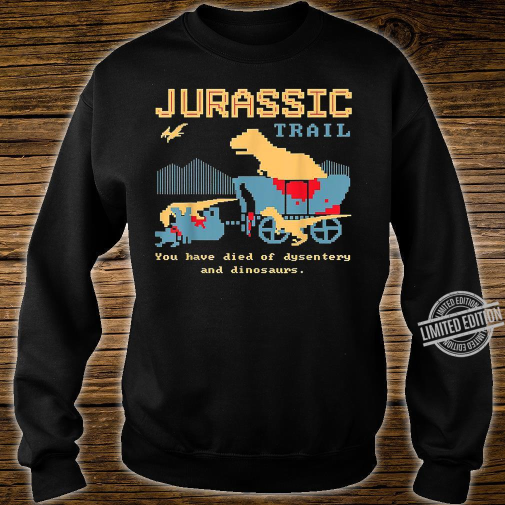 Jurassic Trail You Have Died Of Desentery Velociraptors Shirt sweater