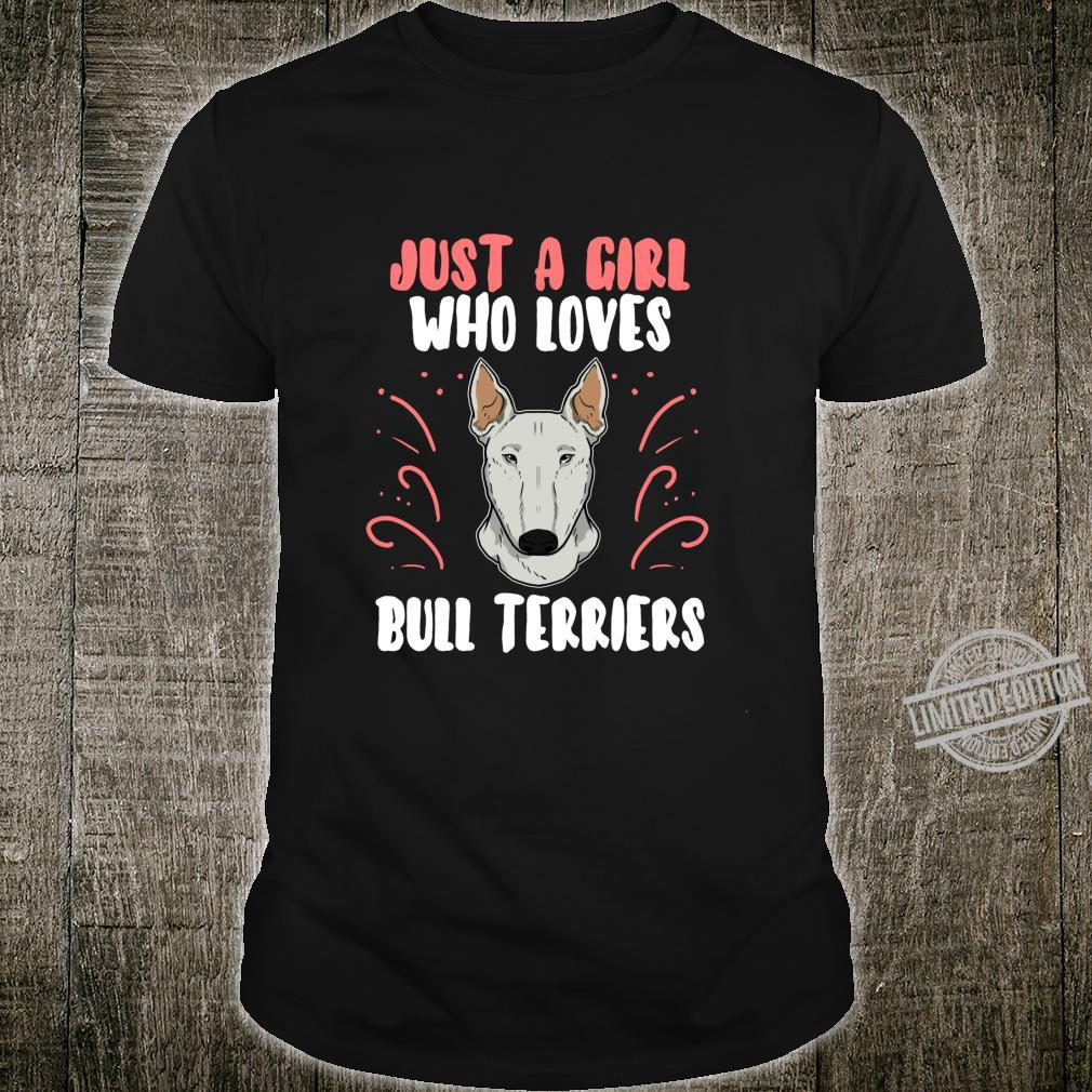 Just A Girl Who Loves Bull Terriers Dog Puppy Costume Shirt