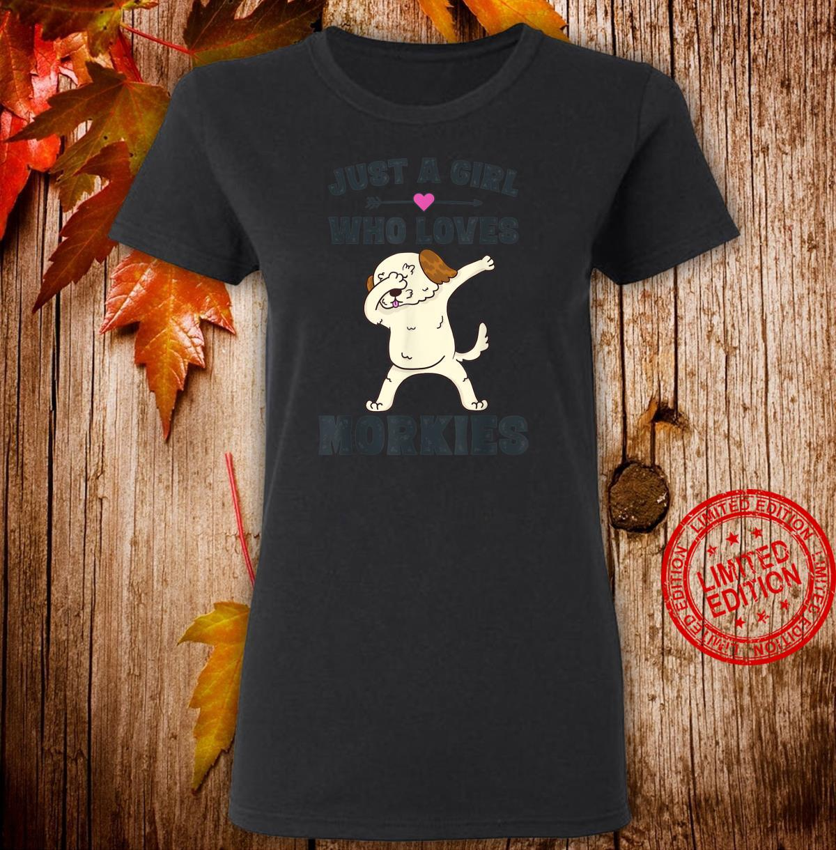Just A Girl Who Loves Morkies Morkie Dog Girls Shirt ladies tee