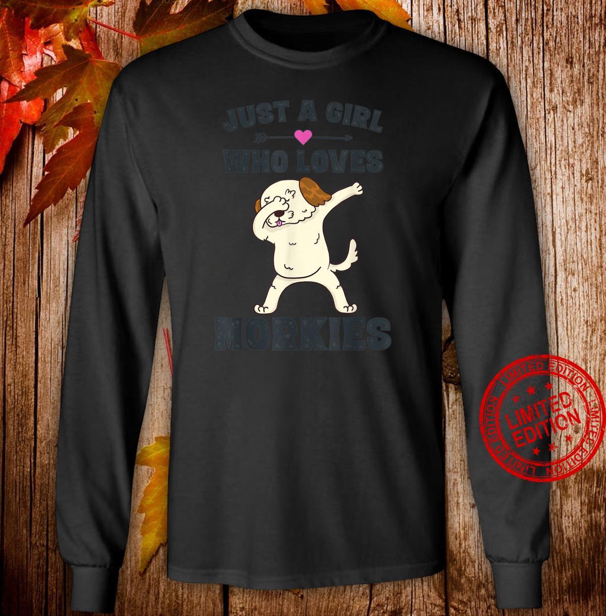Just A Girl Who Loves Morkies Morkie Dog Girls Shirt long sleeved