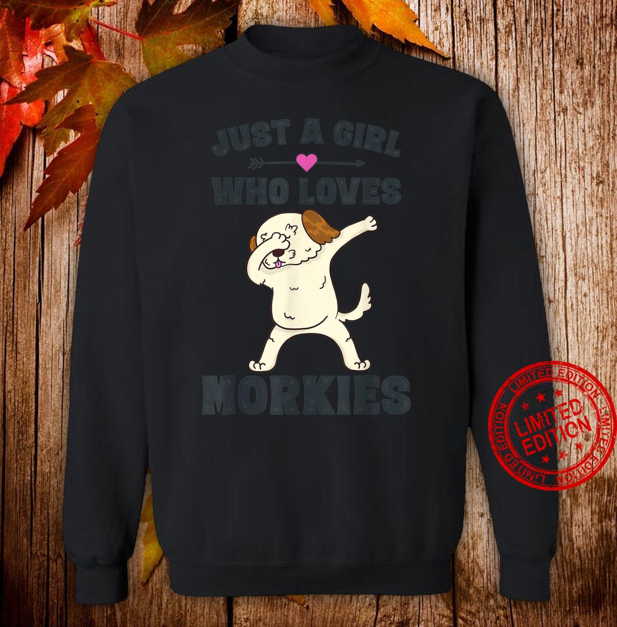Just A Girl Who Loves Morkies Morkie Dog Girls Shirt sweater