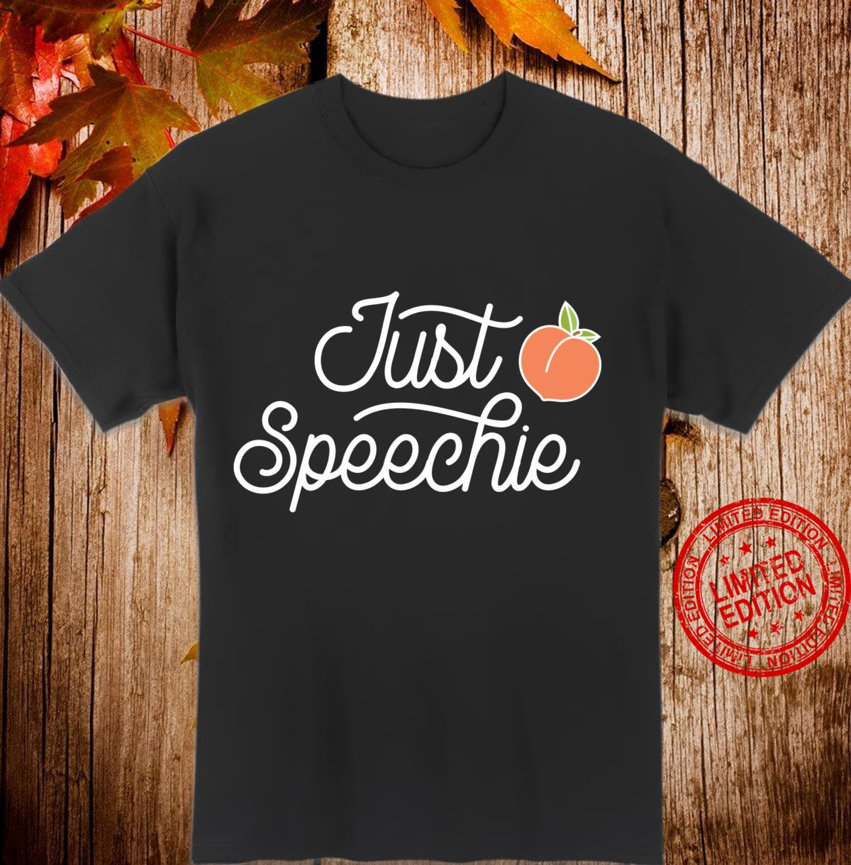Just Speechie Therapy SLP Speech Therapy Pathologist Shirt