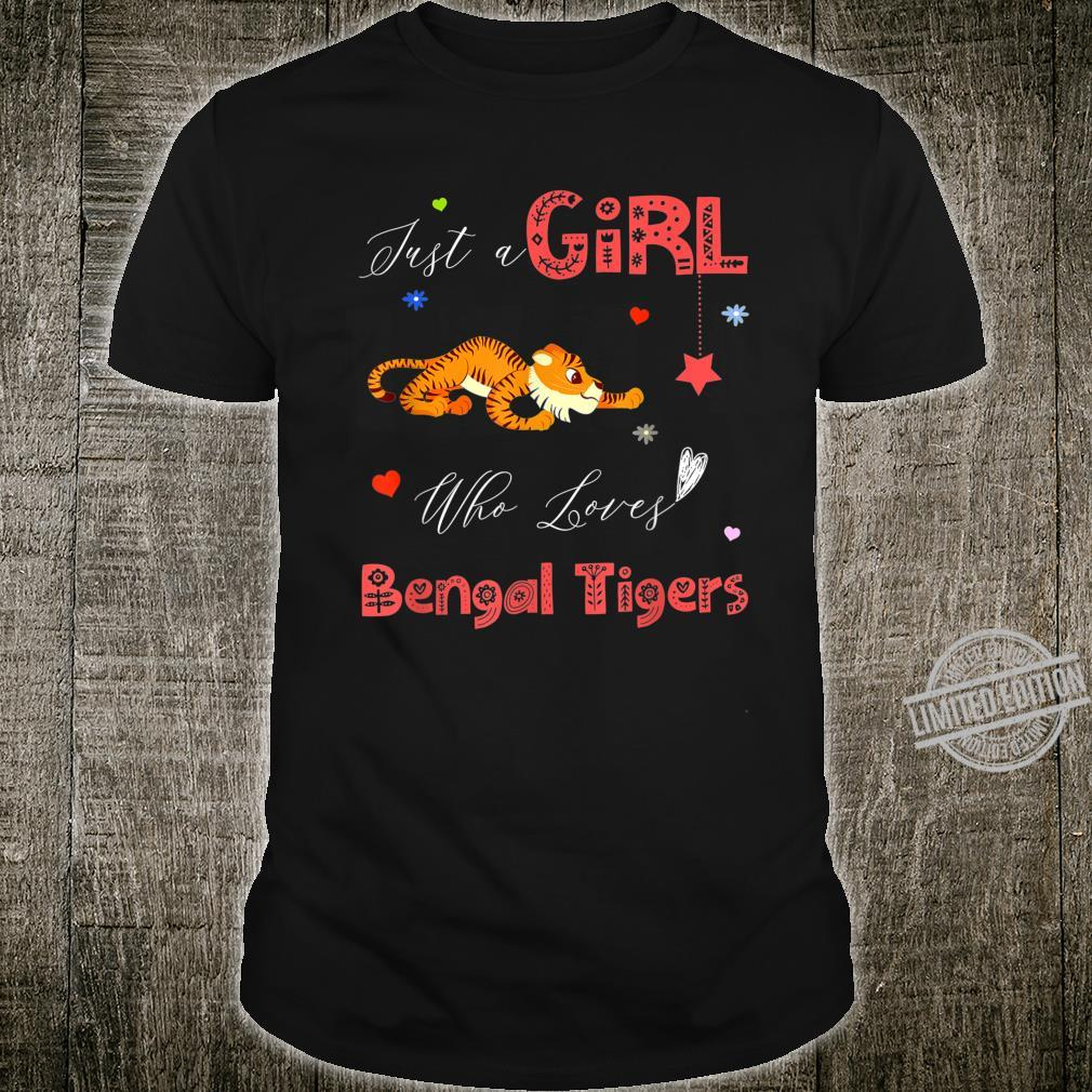 Just a Girl Who Loves Bengal Tigers for girl Shirt