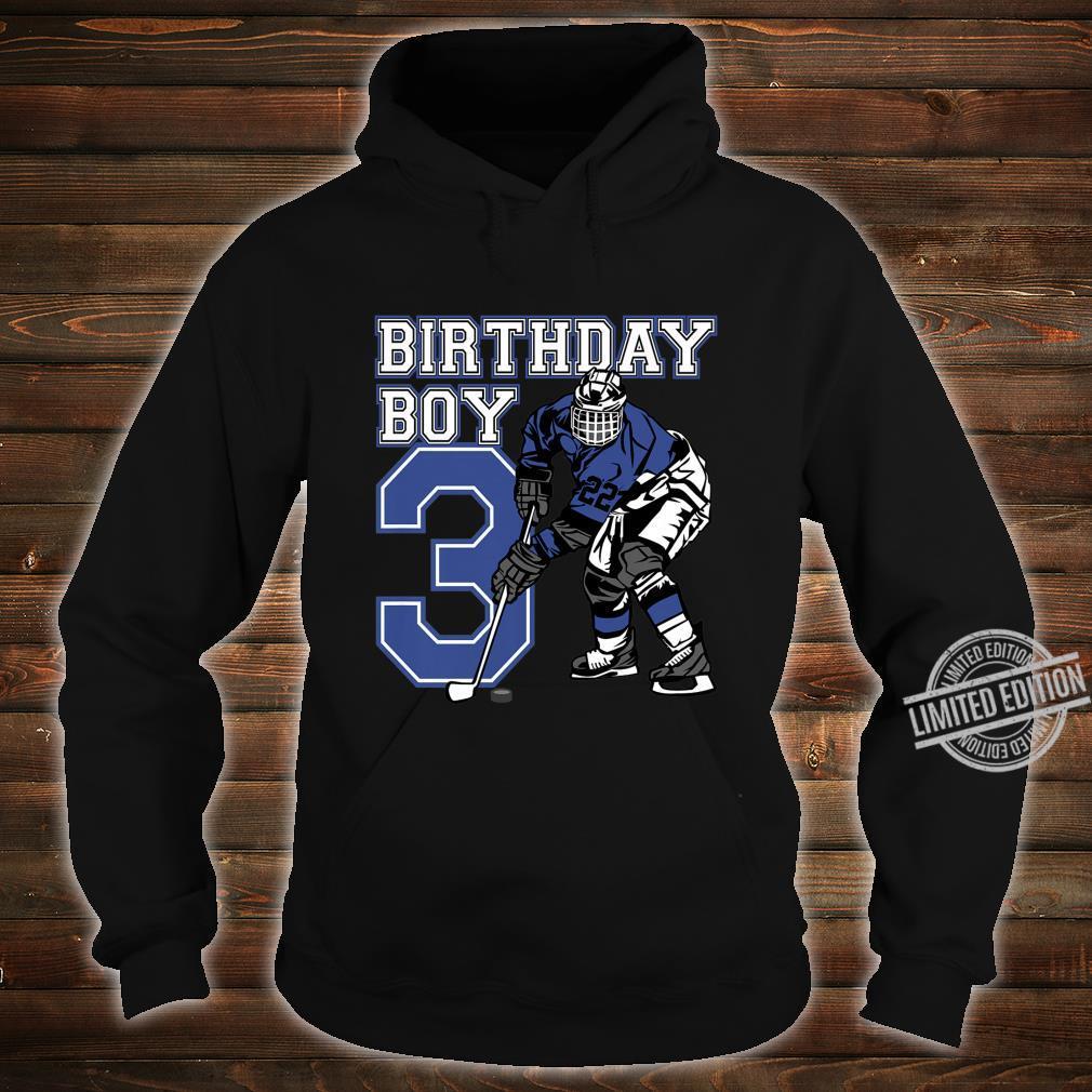 Kids 3 Year Old Ice Hockey Themed Birthday Party 3rd Boy Shirt hoodie