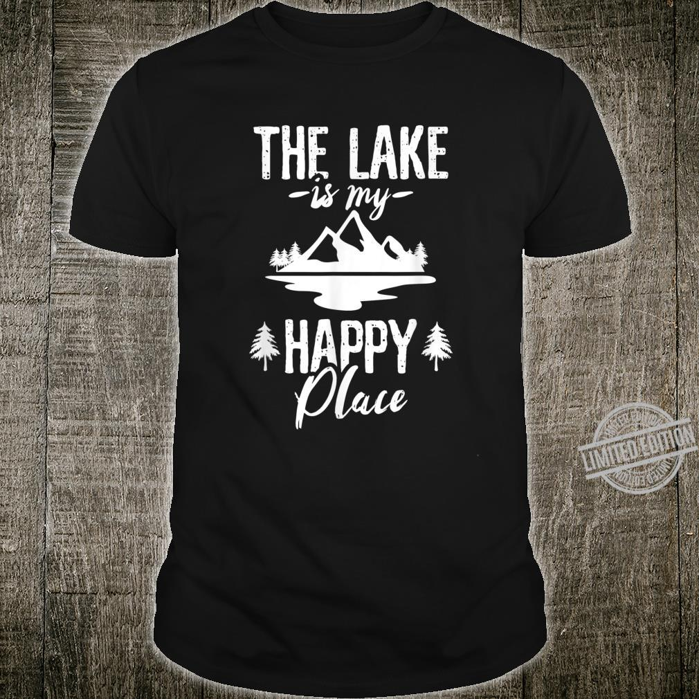 Lake is my Happy Places Shirt