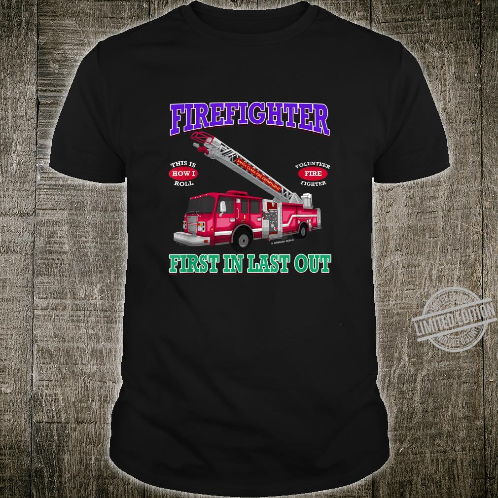 Last In Last Out Fire Truck Firefighter Novelty Shirt