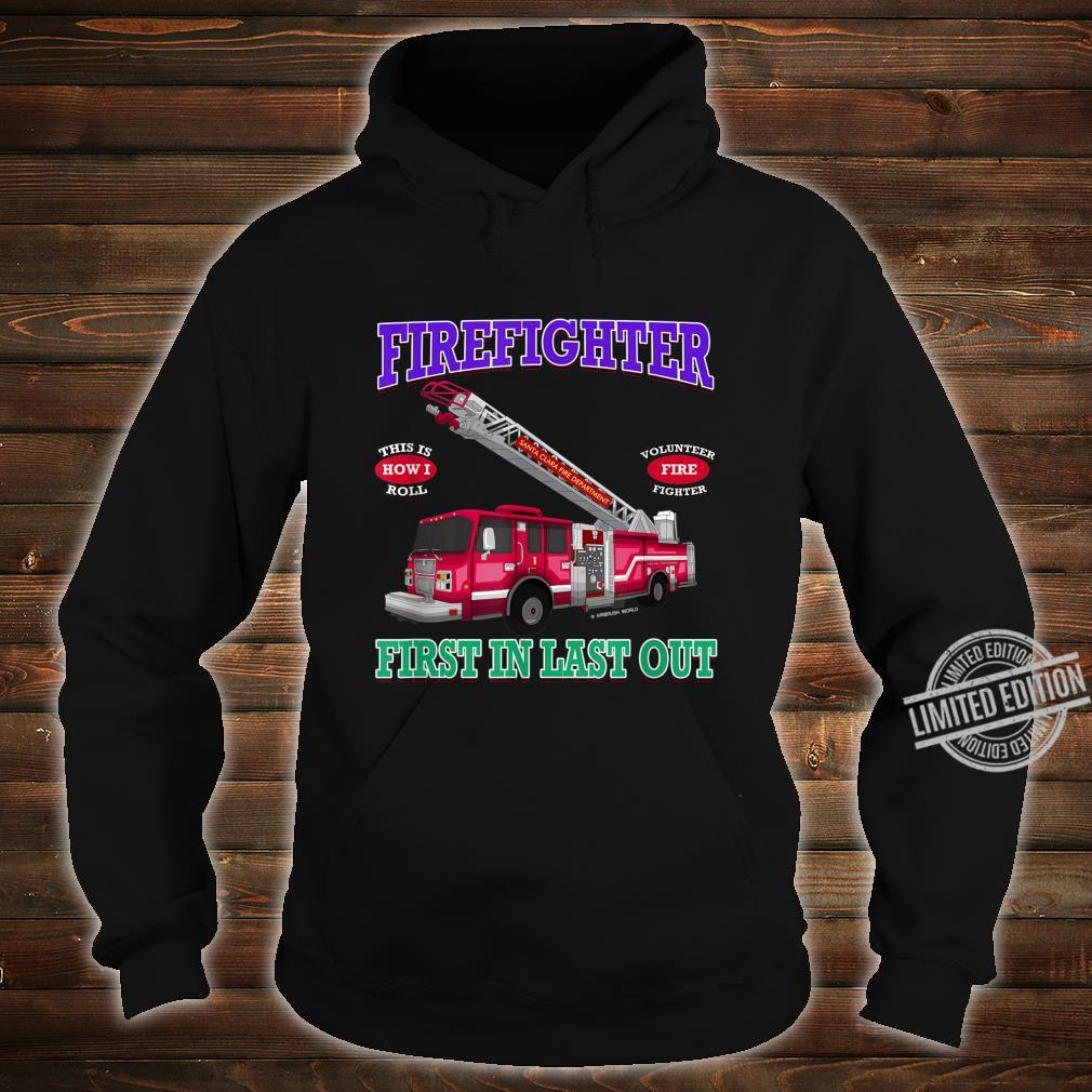 Last In Last Out Fire Truck Firefighter Novelty Shirt hoodie