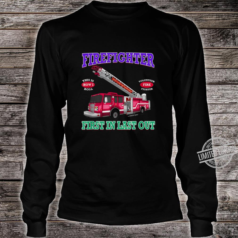 Last In Last Out Fire Truck Firefighter Novelty Shirt long sleeved