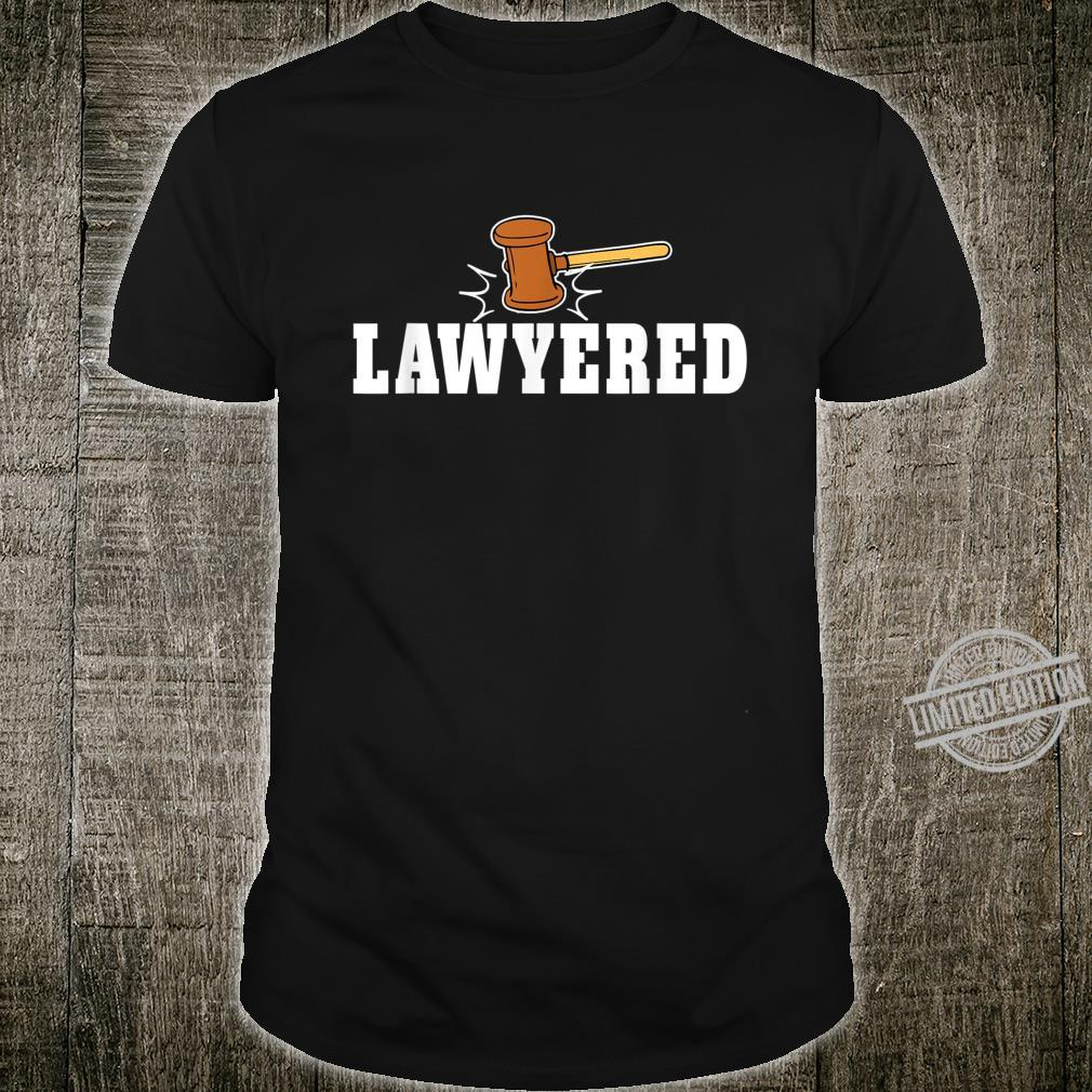 Lawyered Design for Law Students and Lawyers Shirt