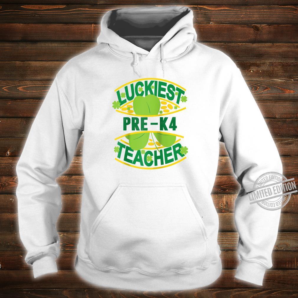 Luckiest PreK4 Teacher St Paddys Day Teach 4 Year Olds Shirt hoodie