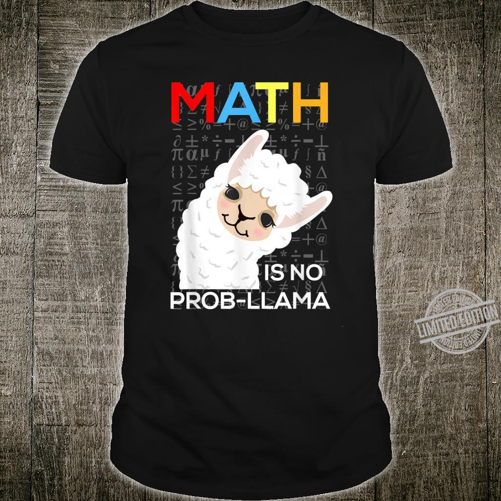 Math Is No ProbLlama Teacher Student Nerd Shirt