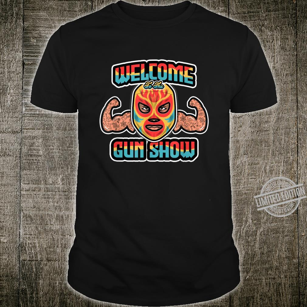 Mexican Wrestling Mask Welcome to the Muscle Show Shirt