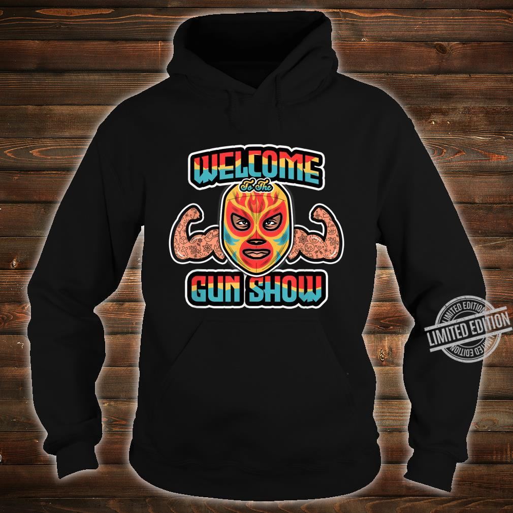 Mexican Wrestling Mask Welcome to the Muscle Show Shirt hoodie