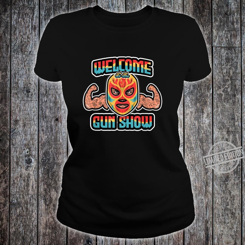 Mexican Wrestling Mask Welcome to the Muscle Show Shirt ladies tee