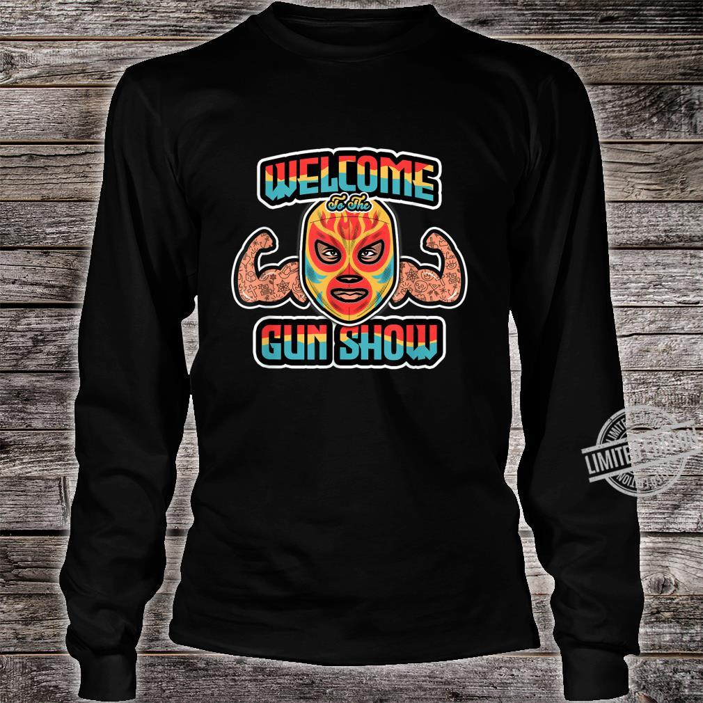Mexican Wrestling Mask Welcome to the Muscle Show Shirt long sleeved