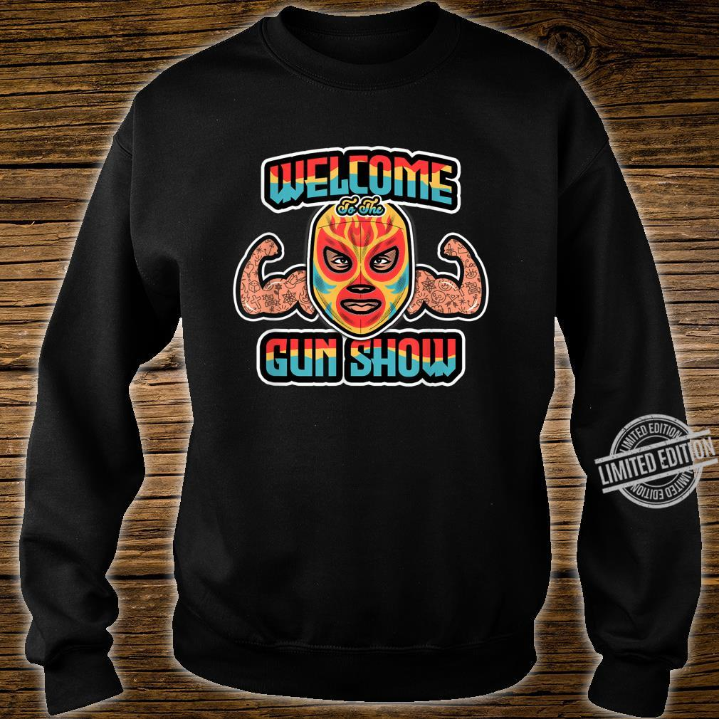 Mexican Wrestling Mask Welcome to the Muscle Show Shirt sweater