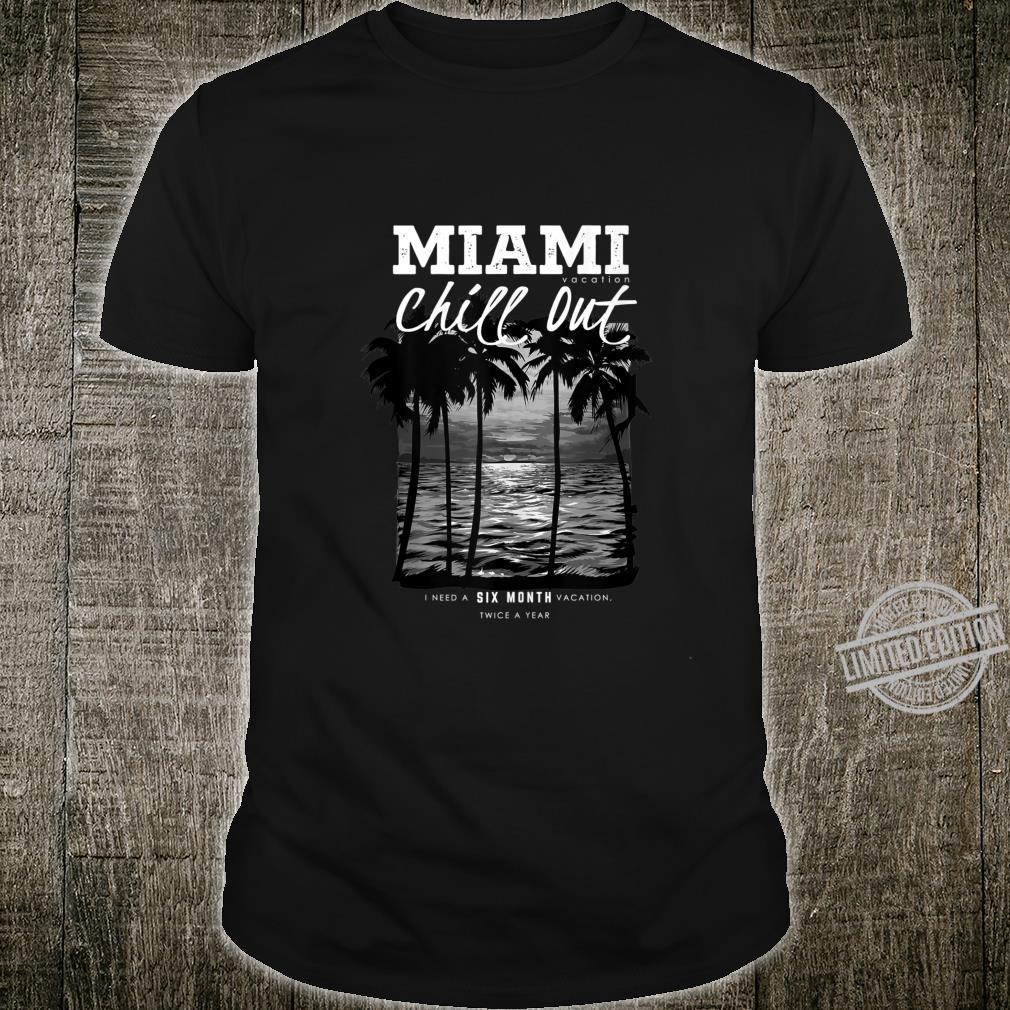 Miami Beach, Miami Vacation Chill Out, Miami Shirt