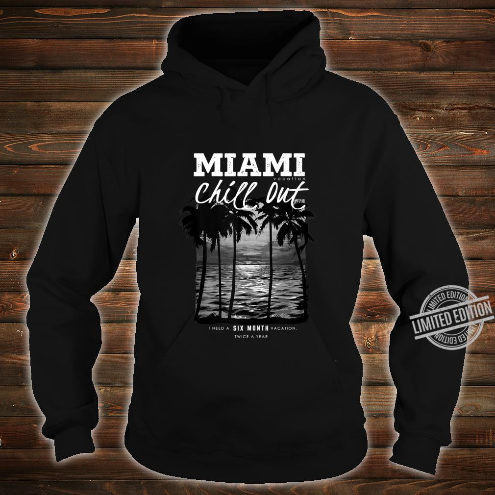 Miami Beach, Miami Vacation Chill Out, Miami Shirt hoodie