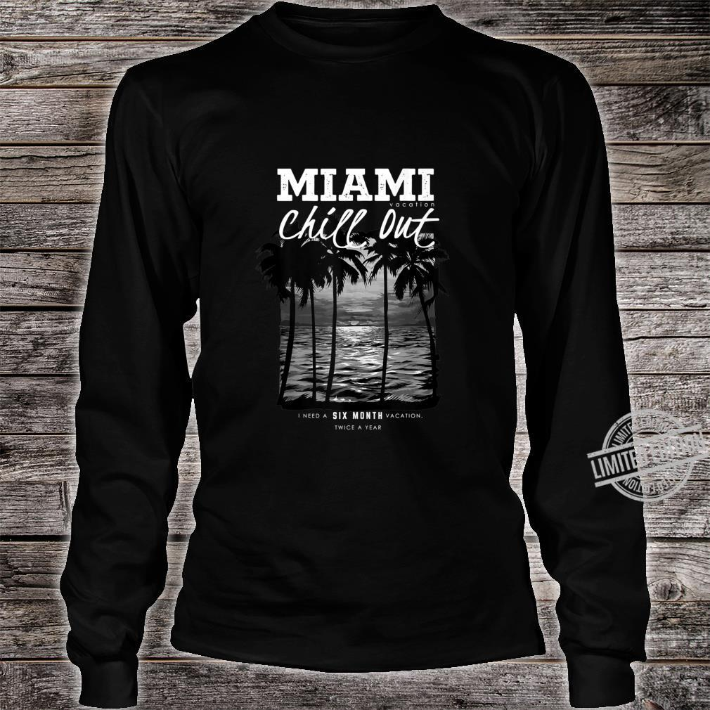 Miami Beach, Miami Vacation Chill Out, Miami Shirt long sleeved