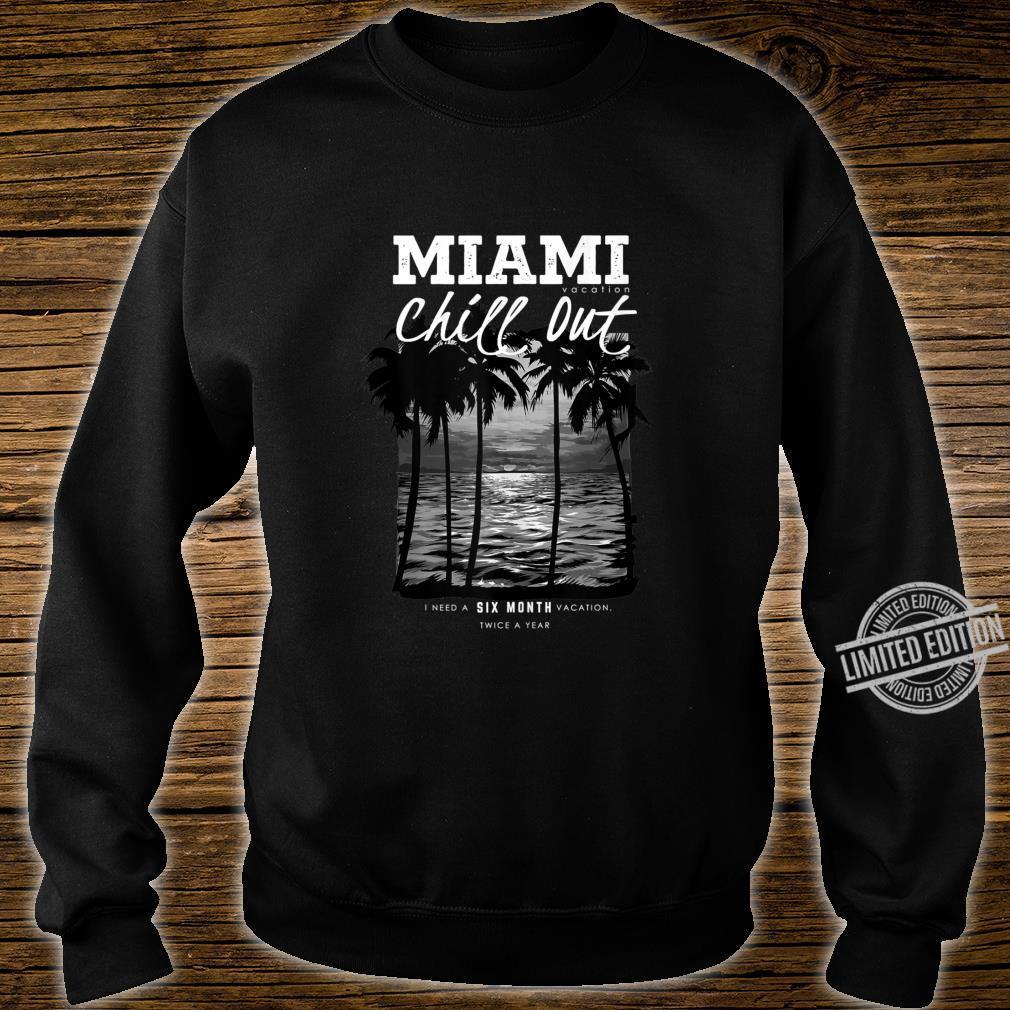 Miami Beach, Miami Vacation Chill Out, Miami Shirt sweater