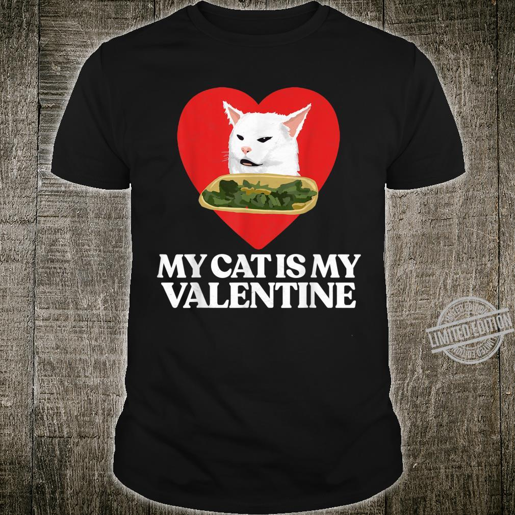 My Cat is my Valentine Cute & Yelling Cat Meme Heart Shirt