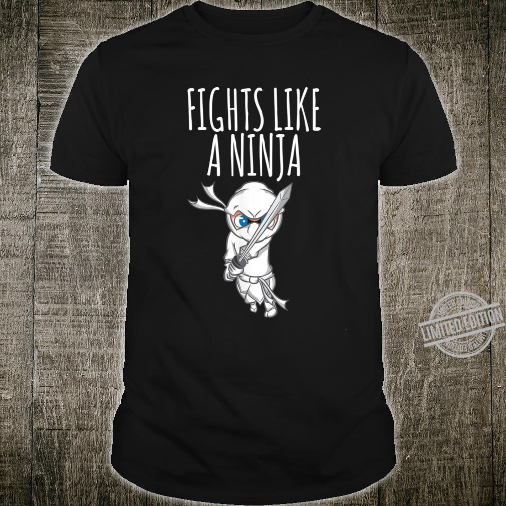 Ninja Shirt Fights Like A Ninja Shirt