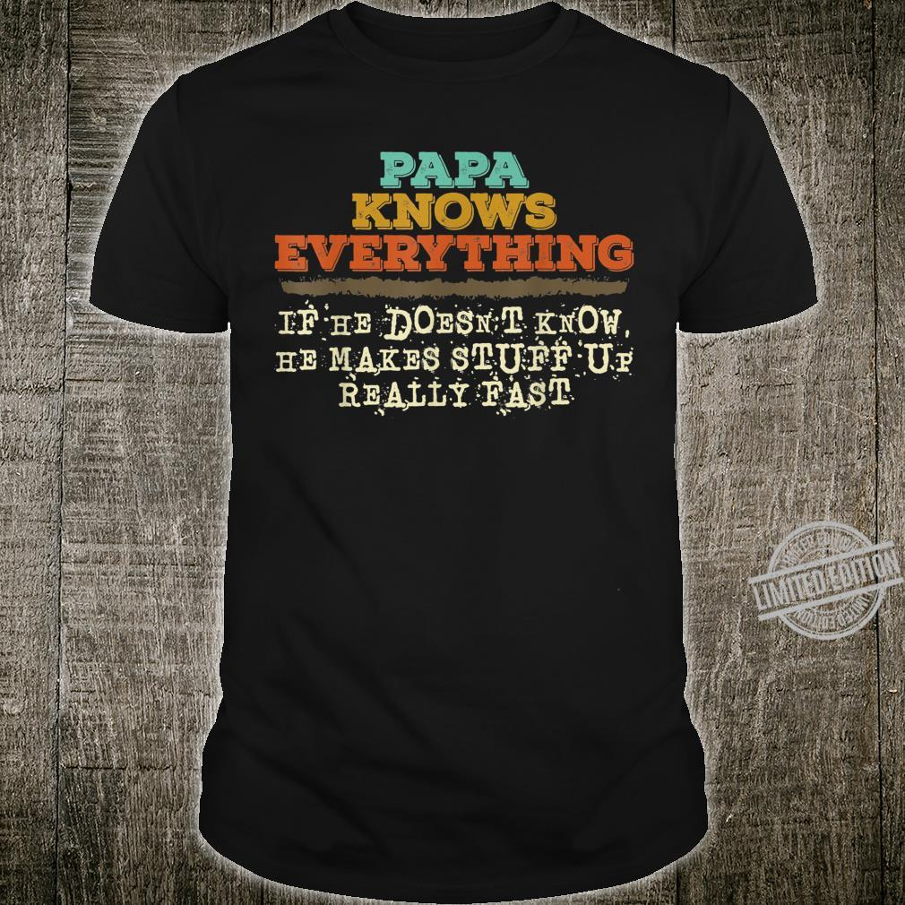 Papa Knows Everything Father's Day Design Shirt