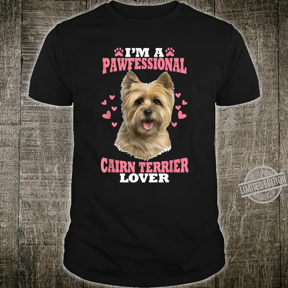 Pawfessional Cairn Terrier Dog Shirt