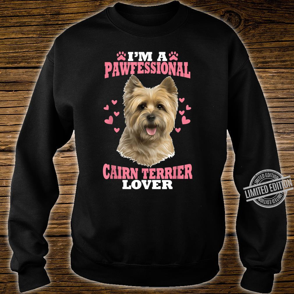 Pawfessional Cairn Terrier Dog Shirt sweater