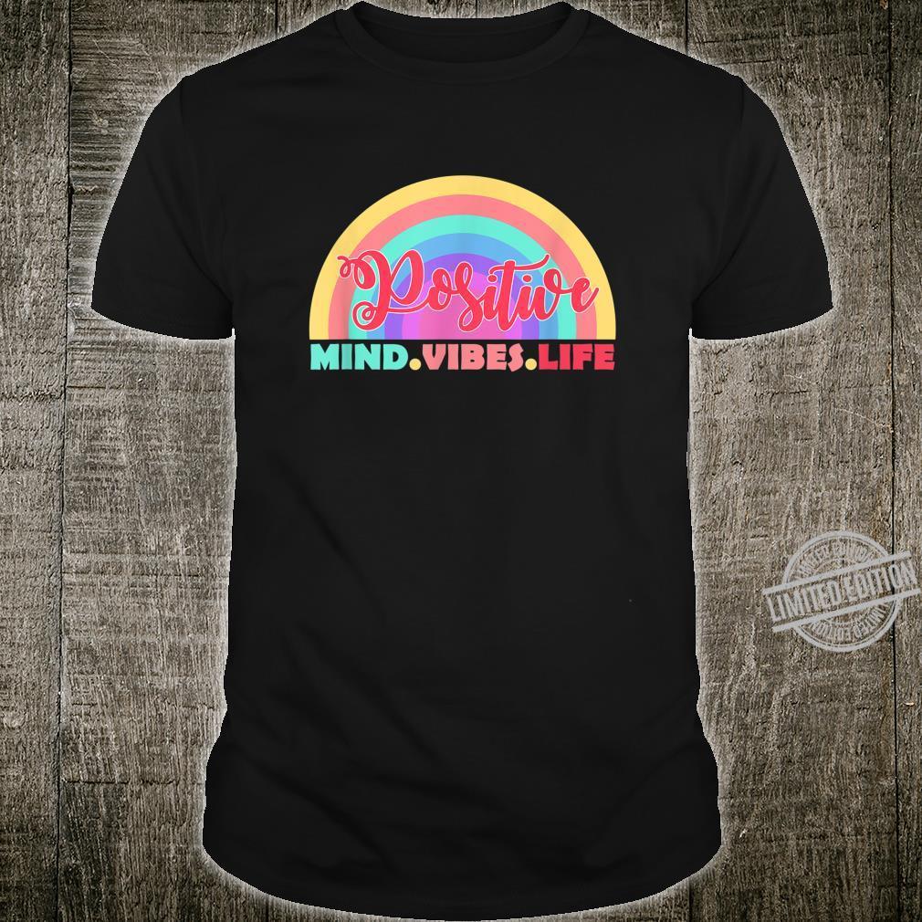 Positive Mind Positive Vibes Positive Life Shirt