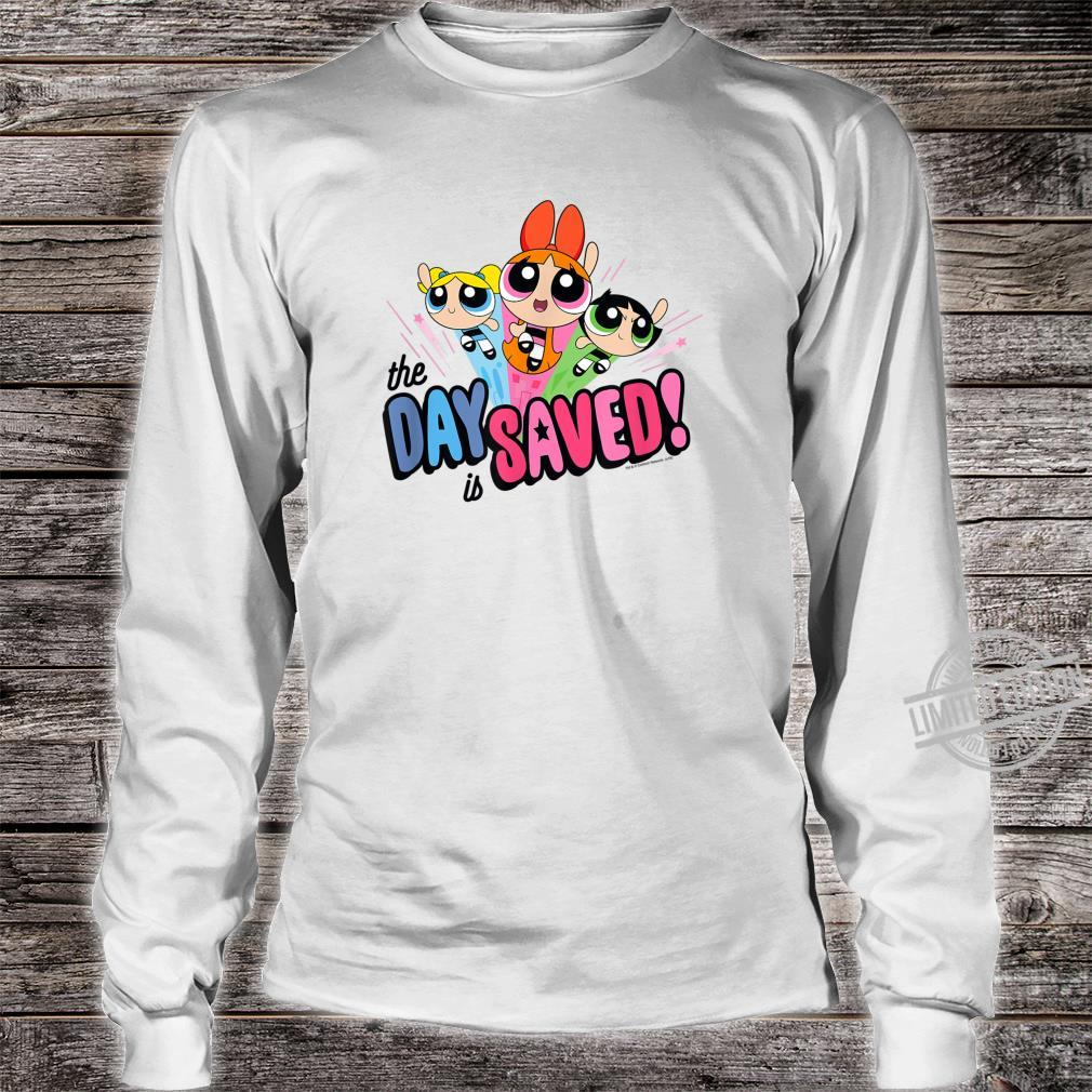 Powerpuff Girls The Day is Saved Shirt long sleeved