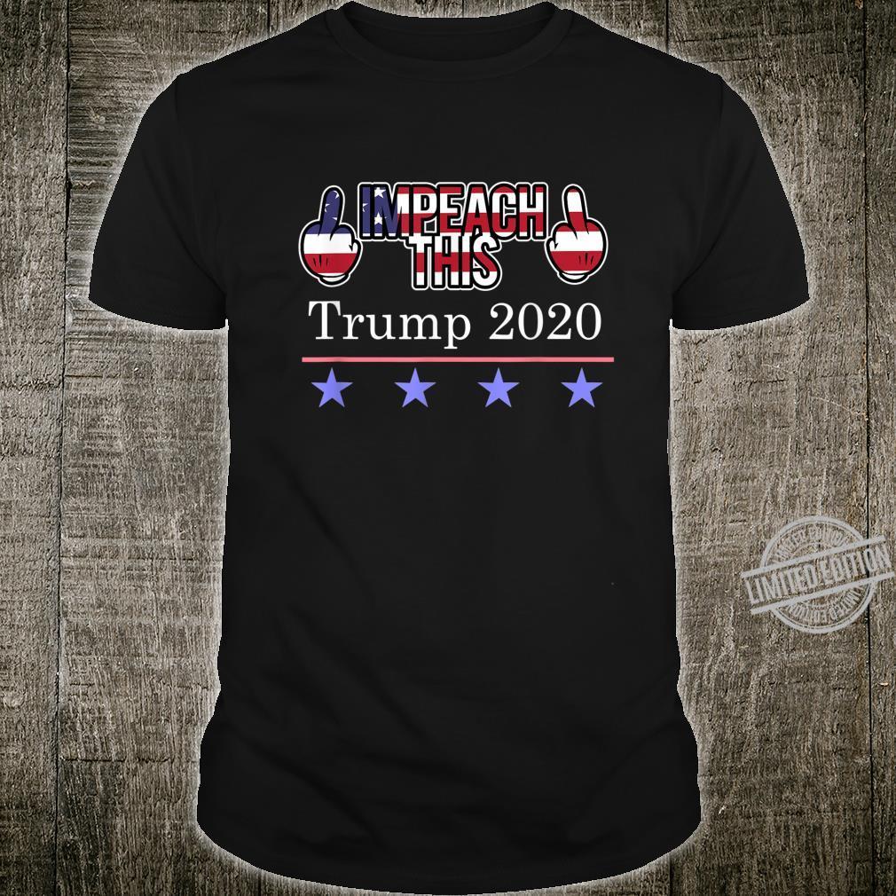 Reelect Trump 2020 Impeach This Trump 2020 Shirt