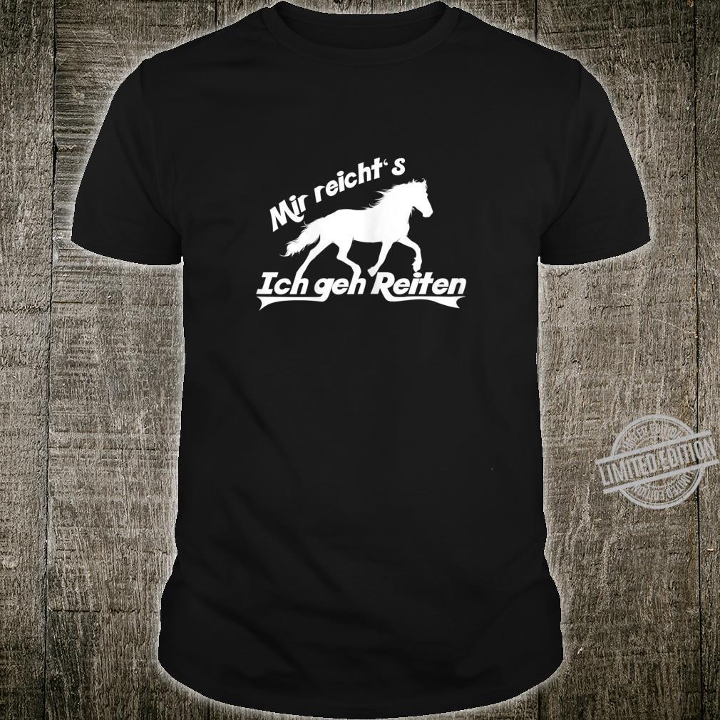 Reiten Pferde Reiter Spruch Geschenk für Mädchen und Frauen Shirt