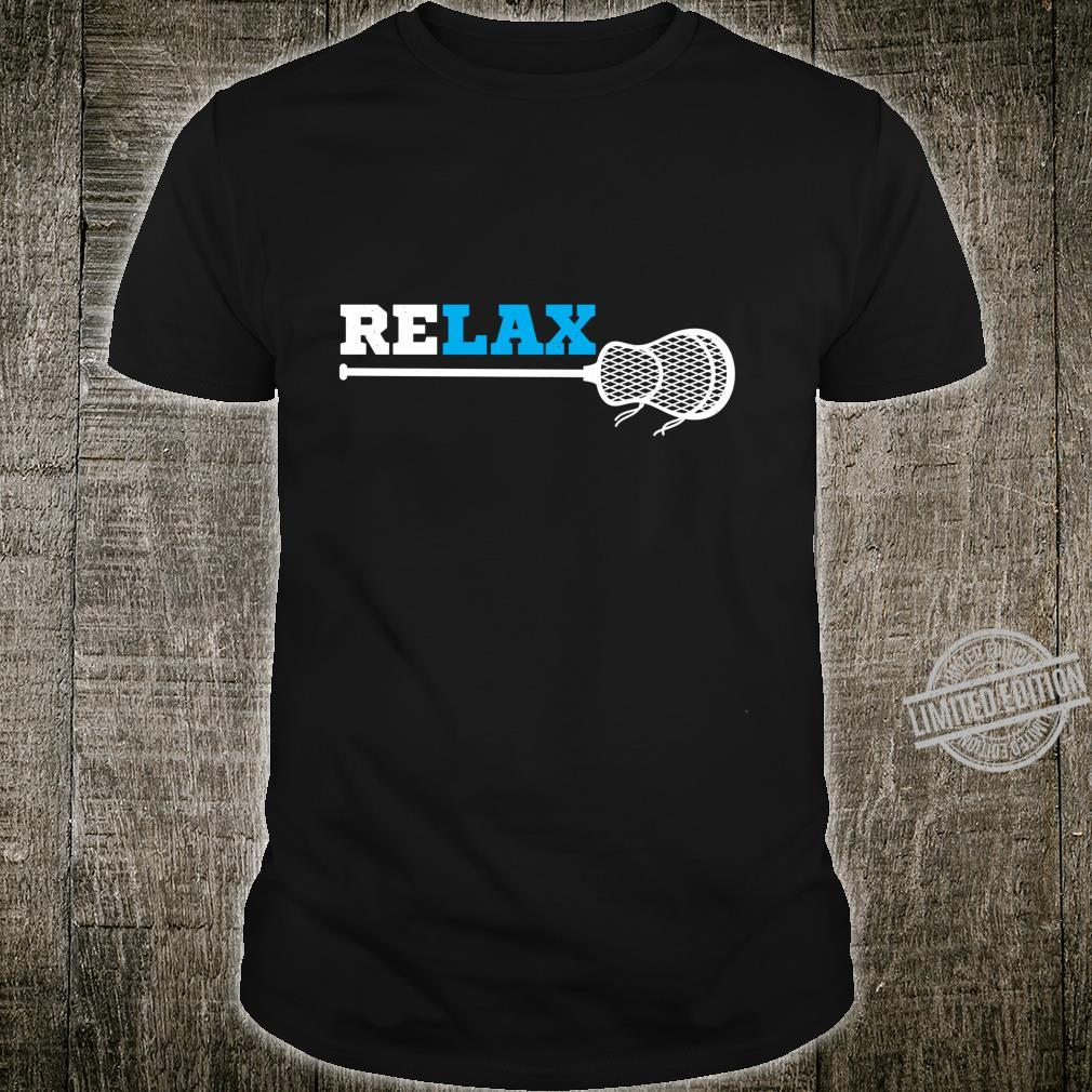 Relax lacrosse athlete lax player sport Shirt