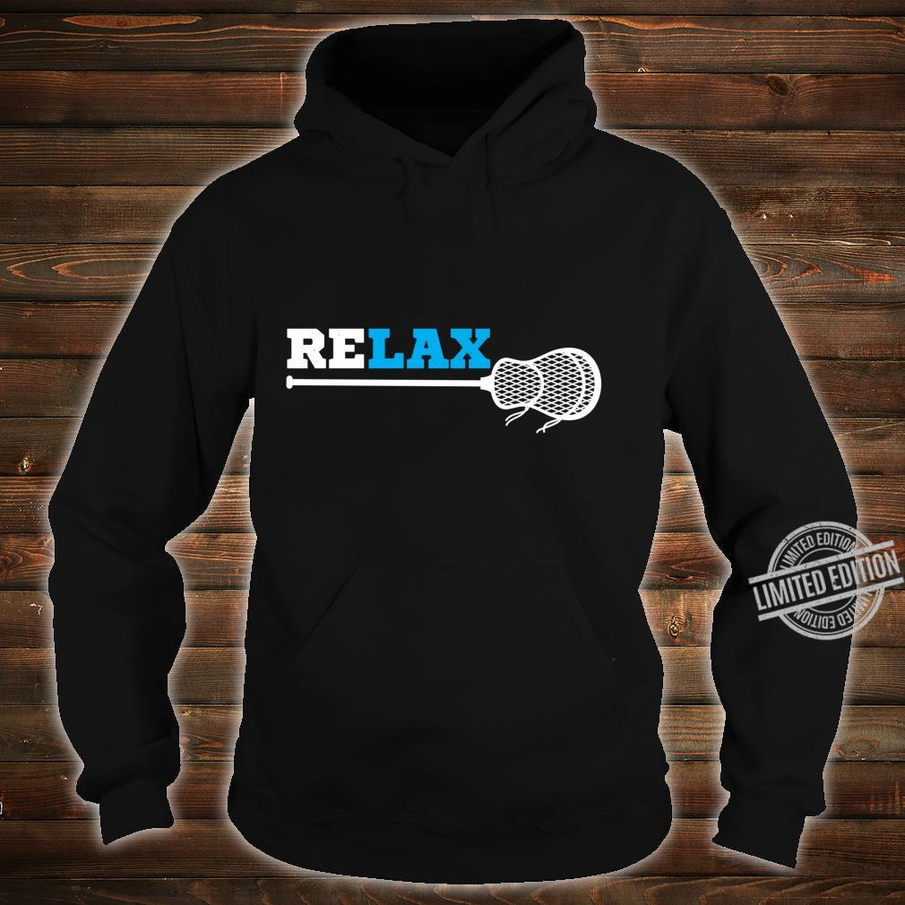 Relax lacrosse athlete lax player sport Shirt hoodie