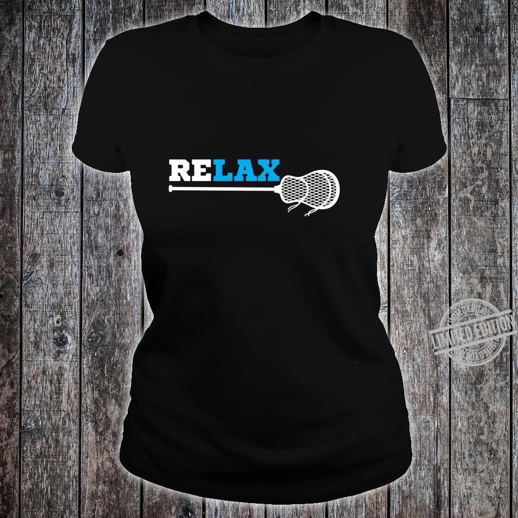 Relax lacrosse athlete lax player sport Shirt ladies tee