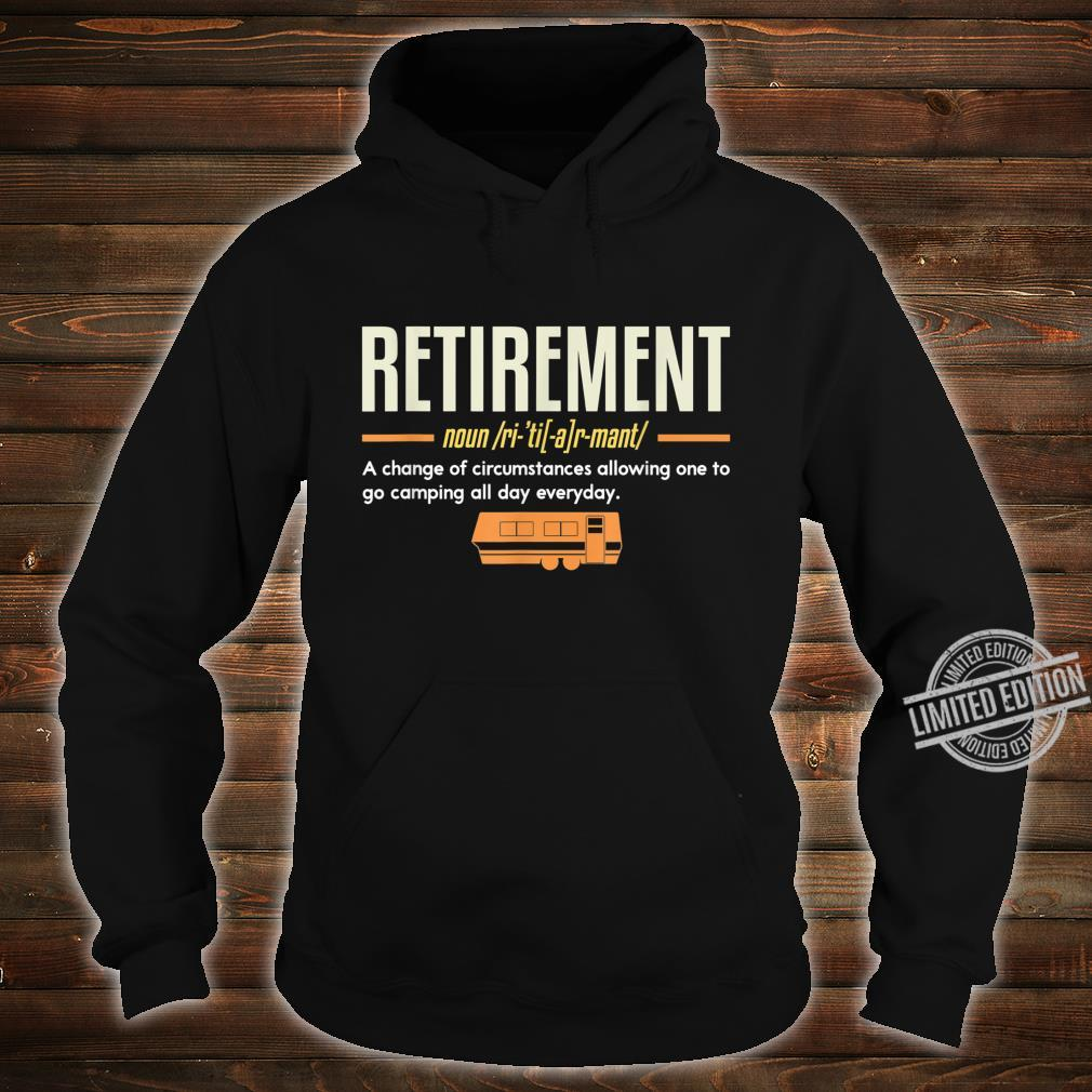 Retirement Allowing One To Go Camping I Retired Camper Shirt hoodie