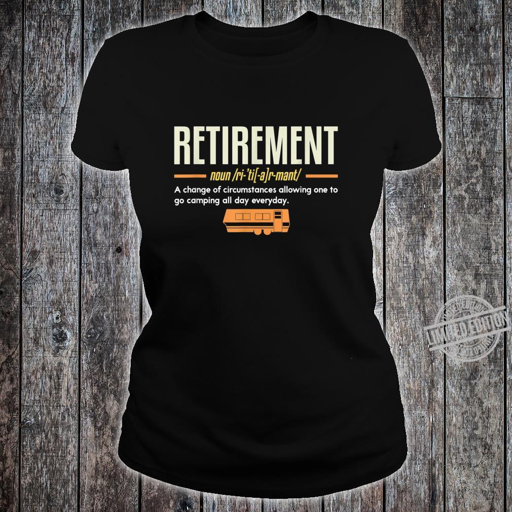 Retirement Allowing One To Go Camping I Retired Camper Shirt ladies tee