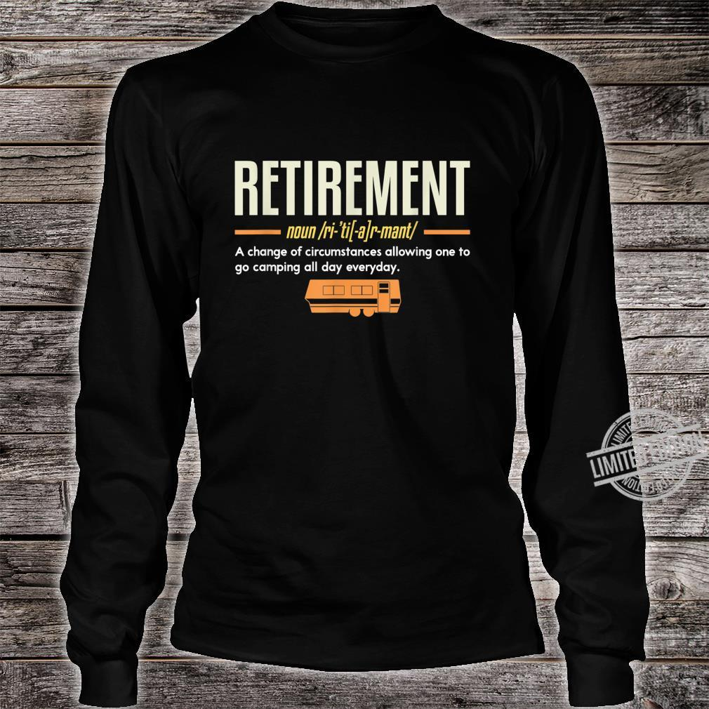 Retirement Allowing One To Go Camping I Retired Camper Shirt long sleeved