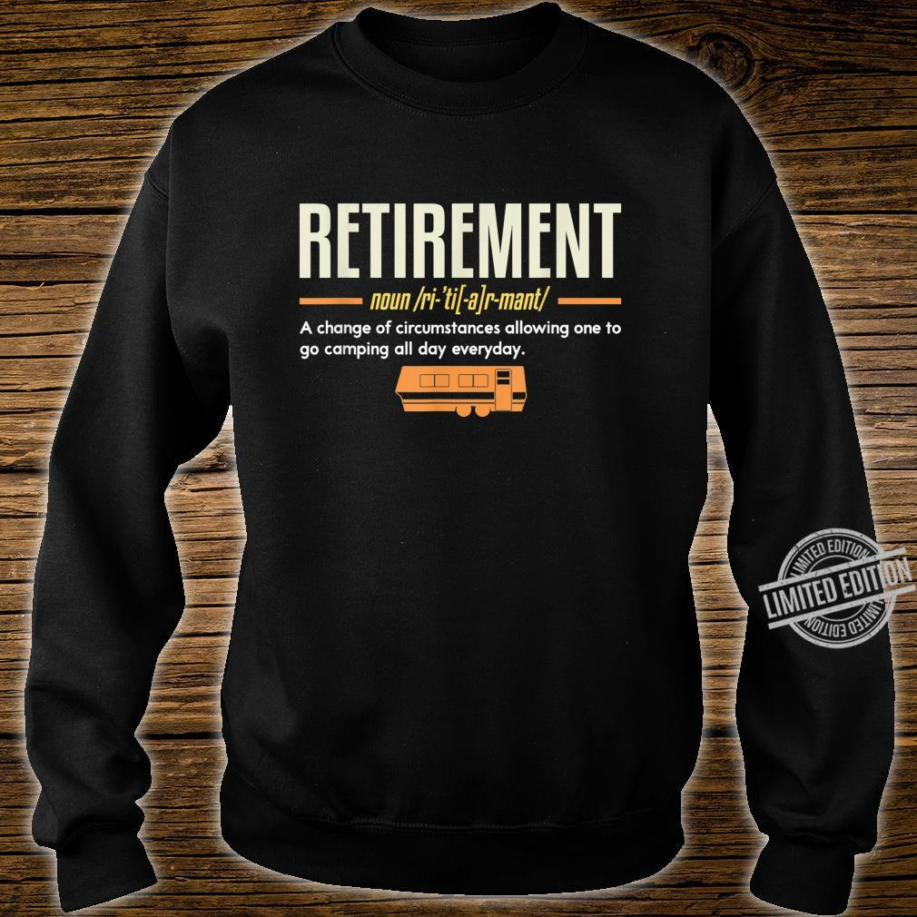 Retirement Allowing One To Go Camping I Retired Camper Shirt sweater